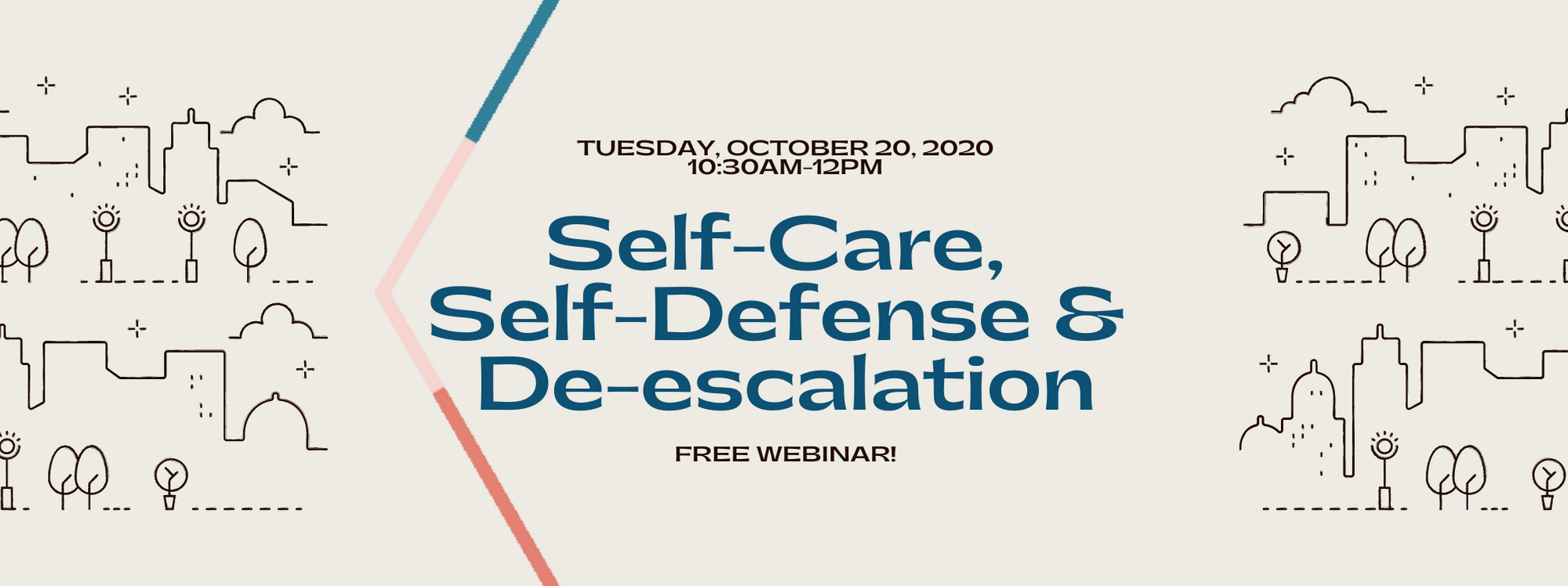 Self-Care, Self-Defense, De-escalation