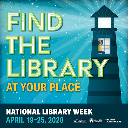 Find The Library At Your Place- National Library Week April 19-25 2020