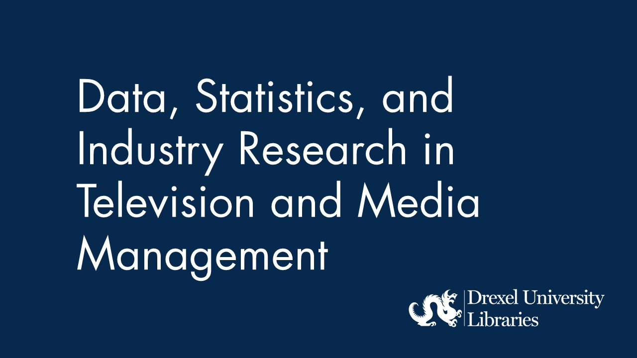 Blue background with text: Data, Statistics, and Industry Research in Television and Media Management