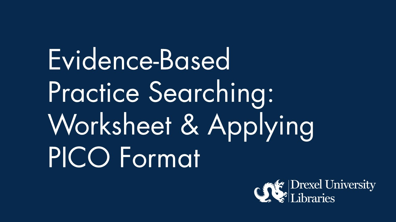 Blue background with text: evidence-based practice searching: worksheet and applying PICO format