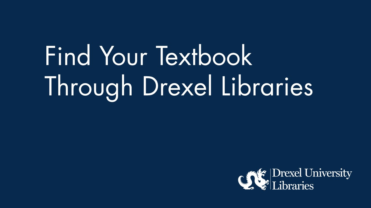 Blue background with text: find your textbook through Drexel libraries
