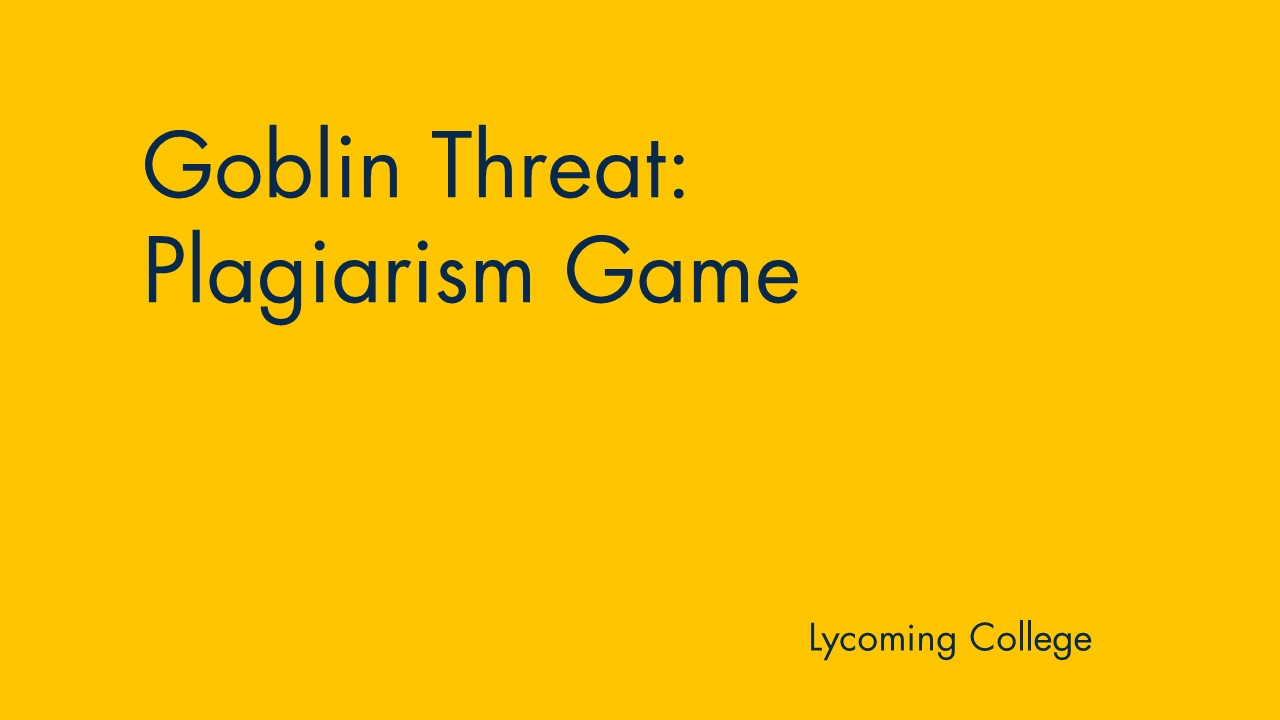 Yellow background with text: goblin threat plagiarism game