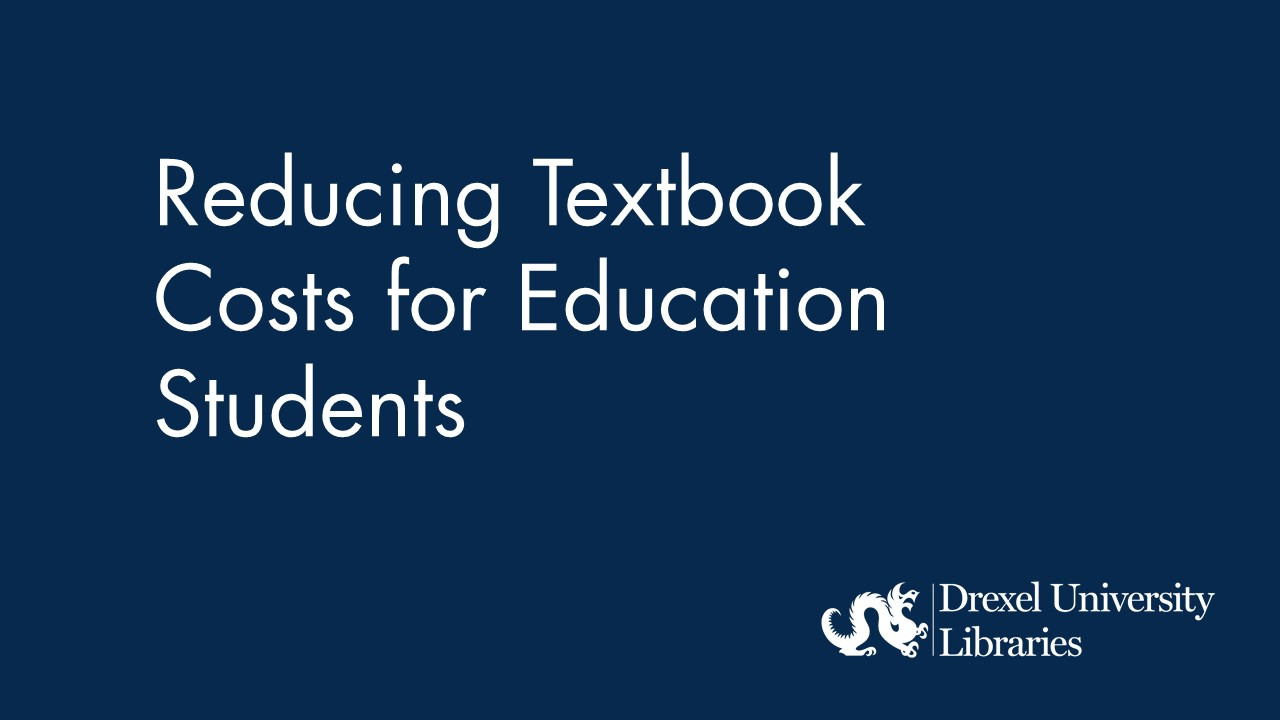 Blue background with text: reducing textbook costs for education students