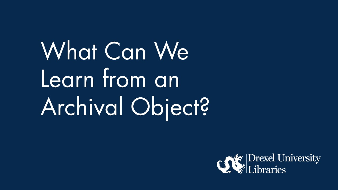 Blue background with text: What can we learn from an archival object?