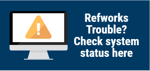 RefWorks Trouble? Check System Status Here