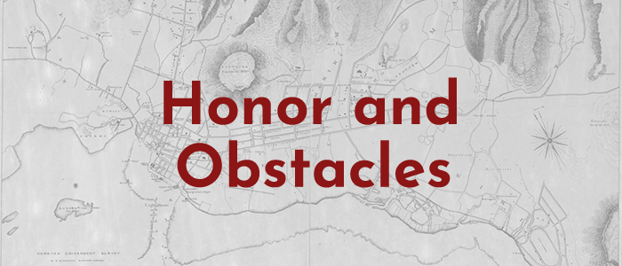 Honor and Obstacles
