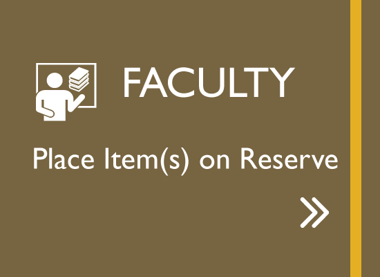 Faculty place item(s) on Reserve