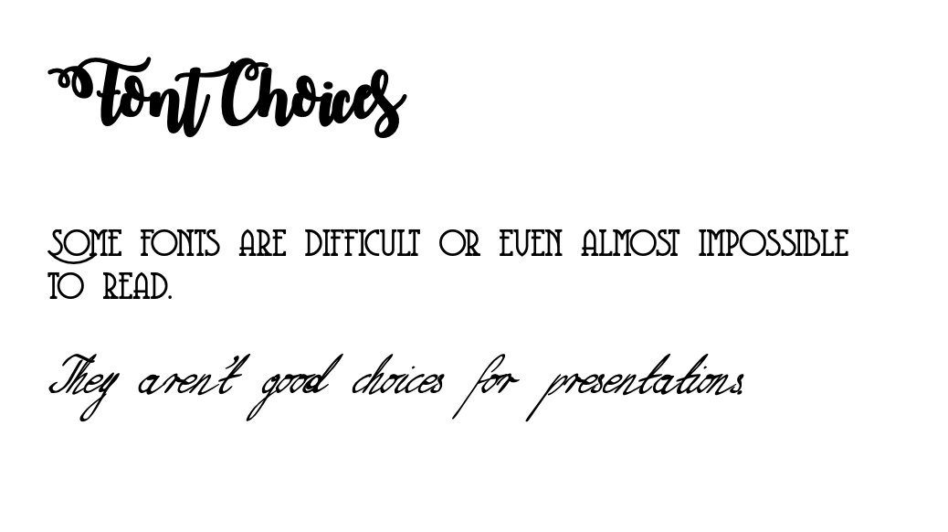 "Slide with illegible fonts saying ""Font choices - Some fonts are difficult or even almost impossible to read. They aren't good choices for presentations."""