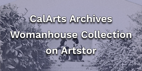 CalArts Archives Womanhouse Collection