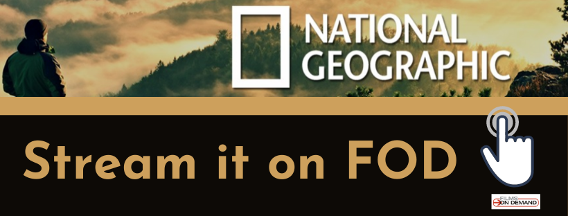 Stream National Geographic on FOD