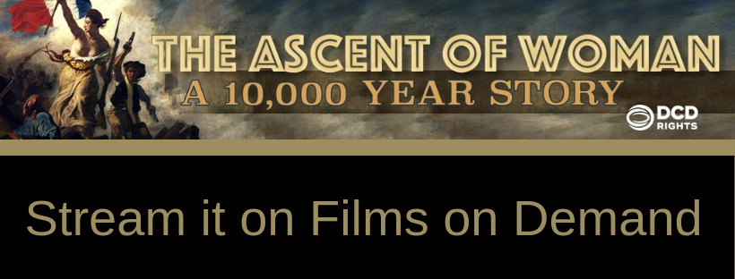 The Ascent of Woman: A 10,000 Year Story Series