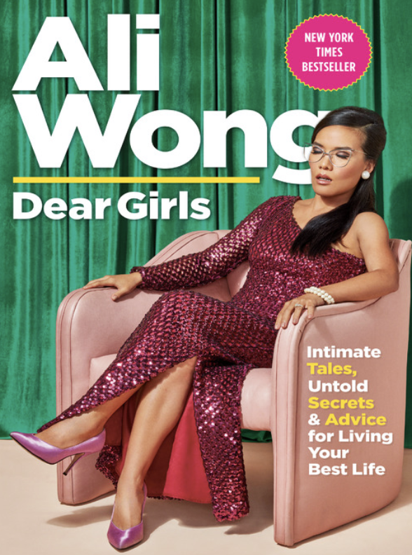 Dear Girls Intimate Tales, Untold Secrets & Advice for Living Your Best Life  by Ali Wong
