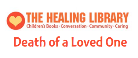 Healing Library: Death of a Loved One