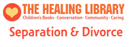 The Healing Library: Separation and Divorce