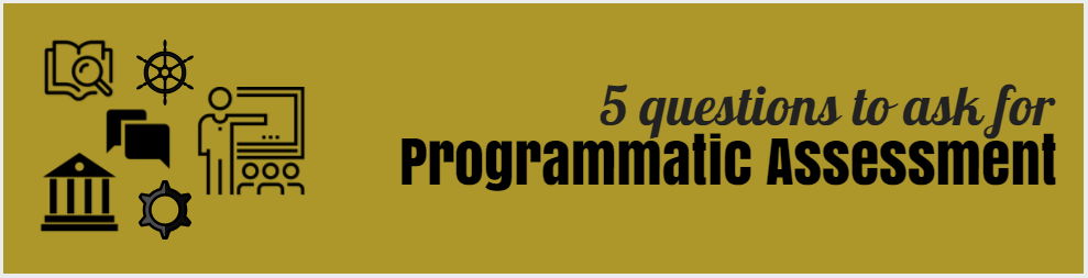 5 questions to ask for programmatic assessment