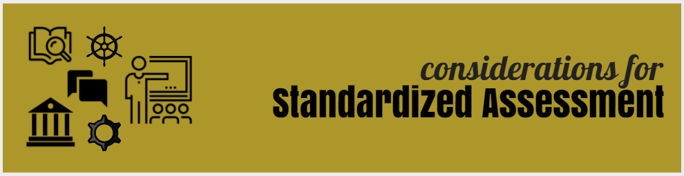 considerations for standardized assessment