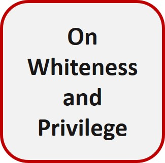 """Button for page """"On Whiteness and Privilege"""""""