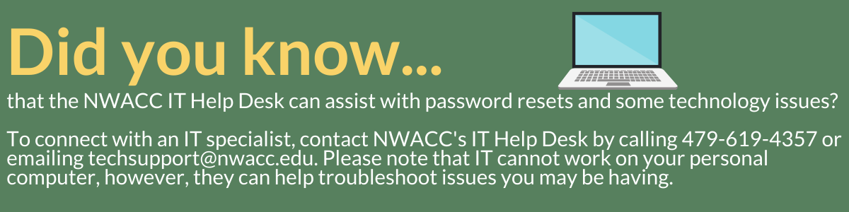 Did you know that NWACC IT can help troubleshoot some issues like password reset?