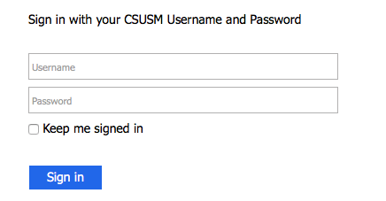 Sign in with your CSUSM Username and Password