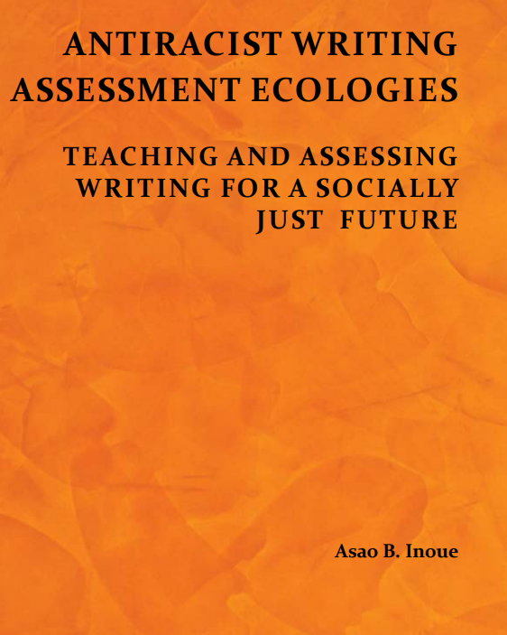 Antiracist Writing Assessment Ecologies Cover