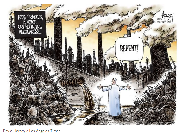Editorial cartoon by Dave Horsey depicting Pope Francis crying out against pollution.