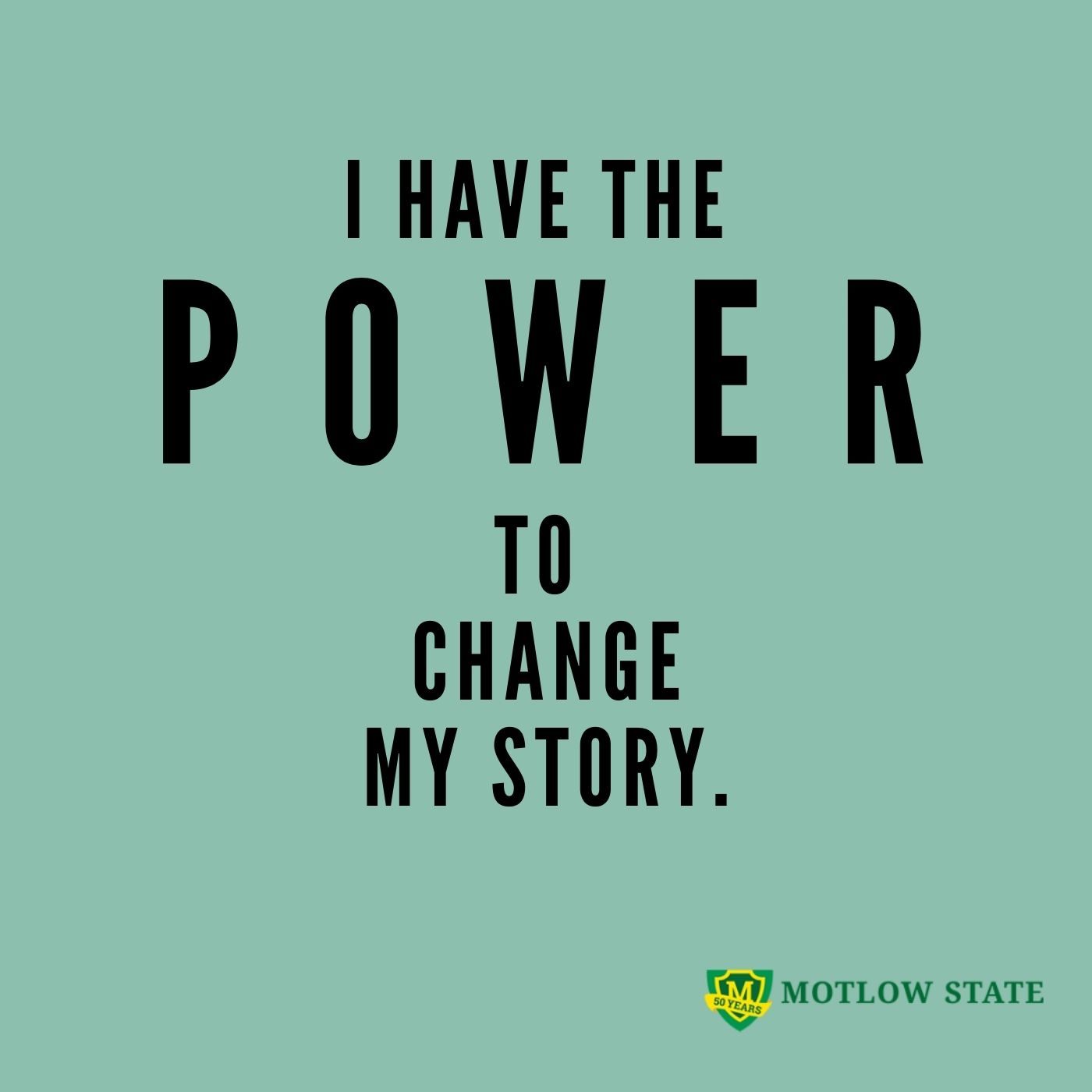 I have the power to change my story.