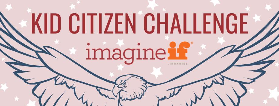 ImagineIF Libraries Kid Citizen Challenge