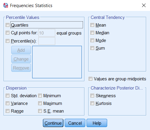 Frequencies: Statistics window. From top to bottom, by section: Percentile values (quartiles, percentiles); Central tendency (mean, median, mode, sum); Dispersion (standard deviation, variance, range, minimum, maximum, standard error of mean); Distribution (skewness, kurtosis).