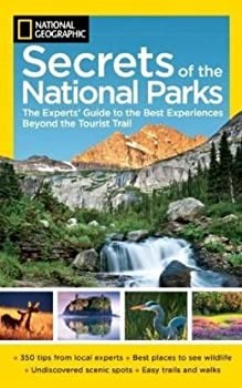 Secrets of the national parks : the experts' guide to the best experiences beyond the tourist trail