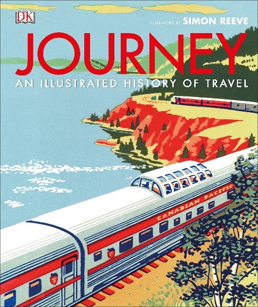 Journey an Illustrated History of Travel foreword by Simon Reeve