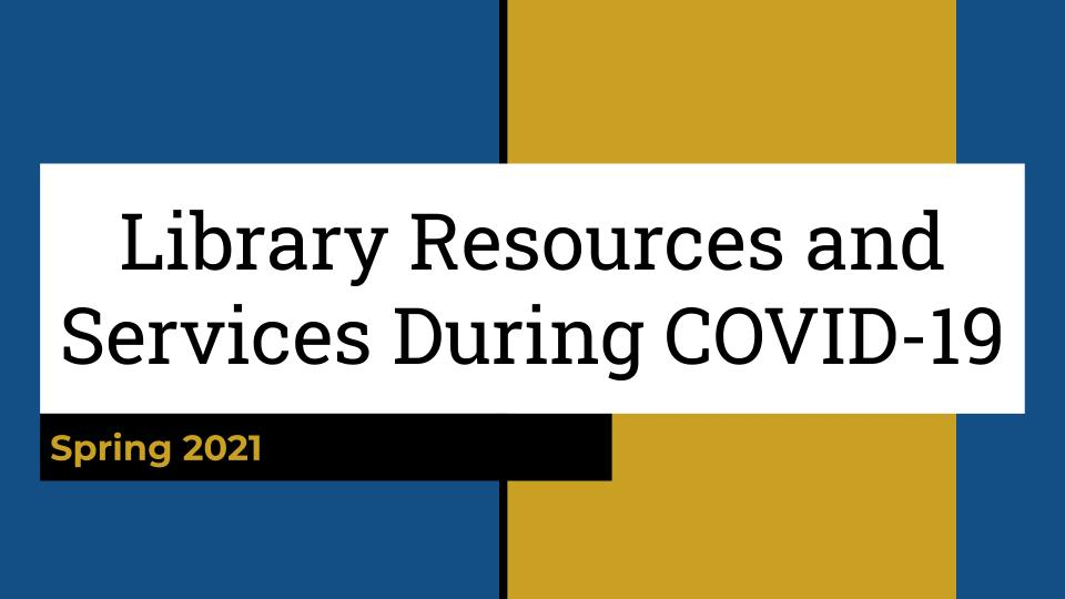 Library Resources and Services during COVID-19