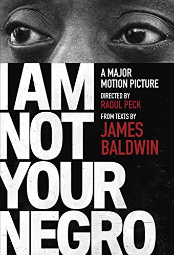An image of the movie poster of I AM NOT YOUR NEGRO: James Baldwins' eyes above the title of the movie. The image is in black and white.