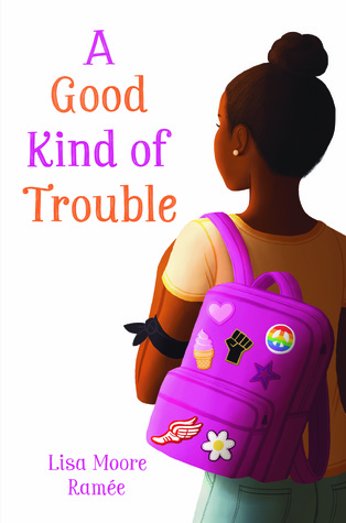 image of the cover of A Good Kind of Trouble; a Black girl looking into the distance against a white background with the title in orange and purple lettering