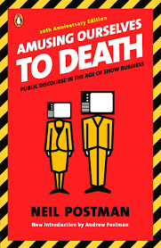 image of the cover of Amusing Ourselves to Death
