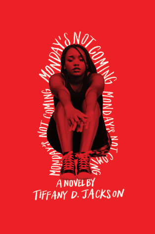 image of the book cover of Monday's Not Coming by Tiffany Jackson. Red background with a girl crouching in the middle with the title in white type around her outline