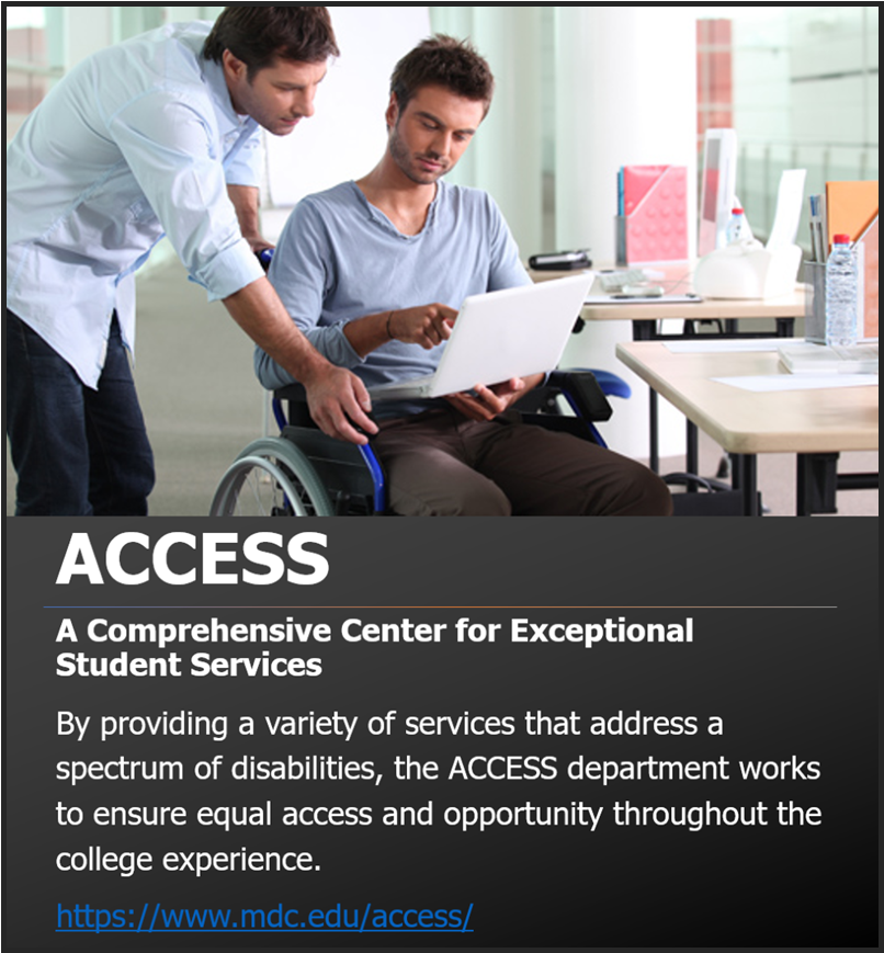 ACCESS: A Comprehensive Center for Exceptional Student Services. By providing a variety of services that address a spectrum of disabilities, the ACCESS department works to ensure equal access and opportunity throughout the college experience.