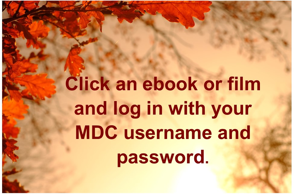 Click an ebook or film and log in with your MDC username and password.