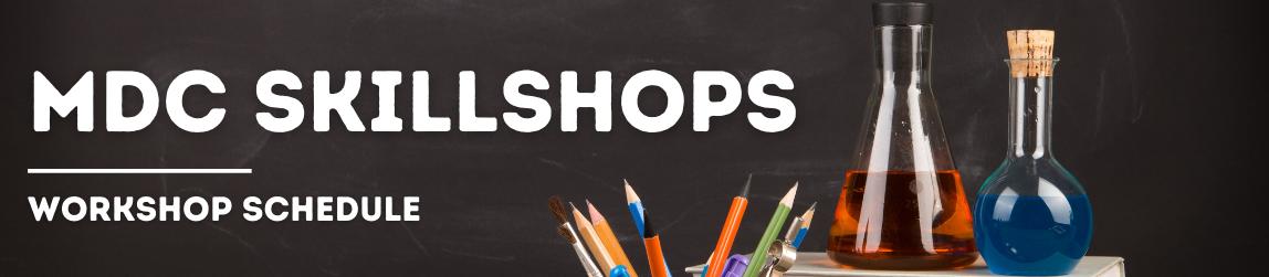 MDC Skillshops Workshop Schedule