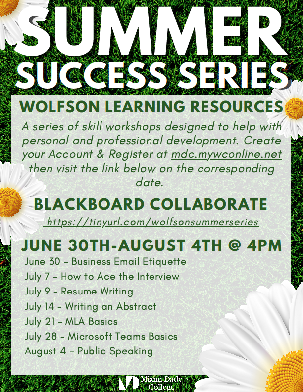 Wolfson Summer Success Series Workshop. June 30th through August 4th at 4pm
