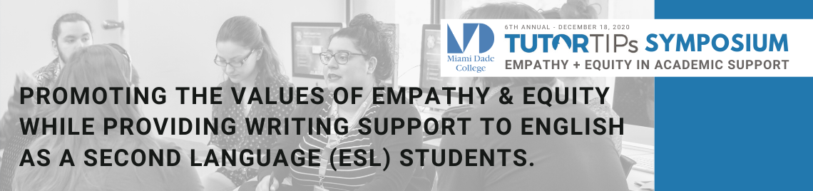 Promoting the values of empathy and equity while providing writing support to English as a Second Language (ESL) students.
