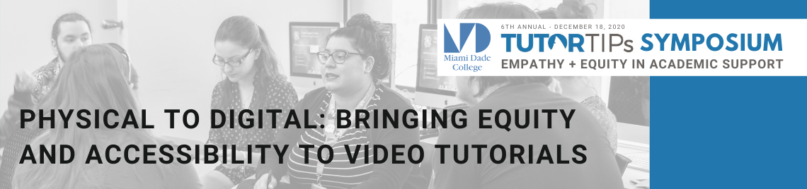 Physical to Digital: Bringing Equity and Accessibility to Video Tutorials