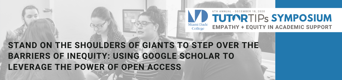 Stand on the Shoulders of Giants to Step Over the Barriers of Inequity: Using Google Scholar to Leverage the Power of Open Access and OER