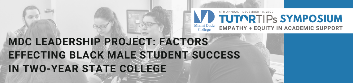 MDC Leadership Project: Factors Effecting Black Male Student Success in Two-Year State College