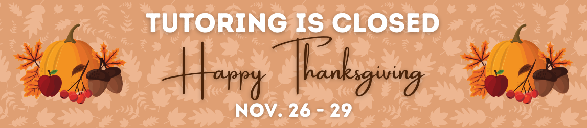 Tutoring closed for Thanksgiving