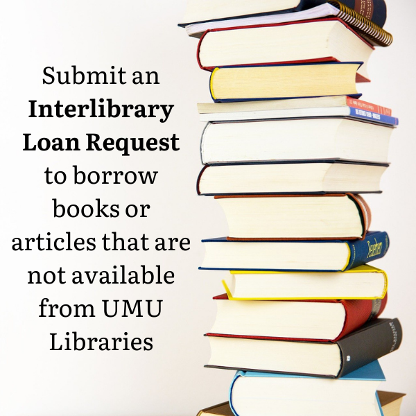 Submit an Interlibrary Loan Request to borrow books or articles that are not available from UMU Libraries