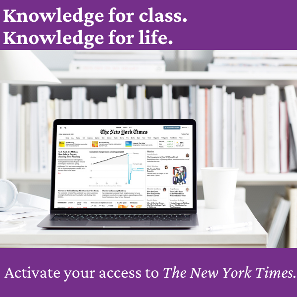 Knowledge for class.  Knowledge for life. Activate your access to The New York Times.