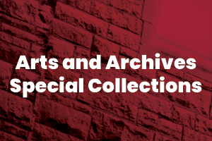Arts, archives and special collections