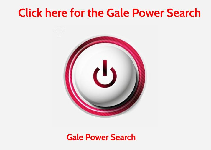 Gale Power Search - Search all Gale Databases at the same time.