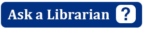 Ask a Librarian: links to chat, email, telephone options