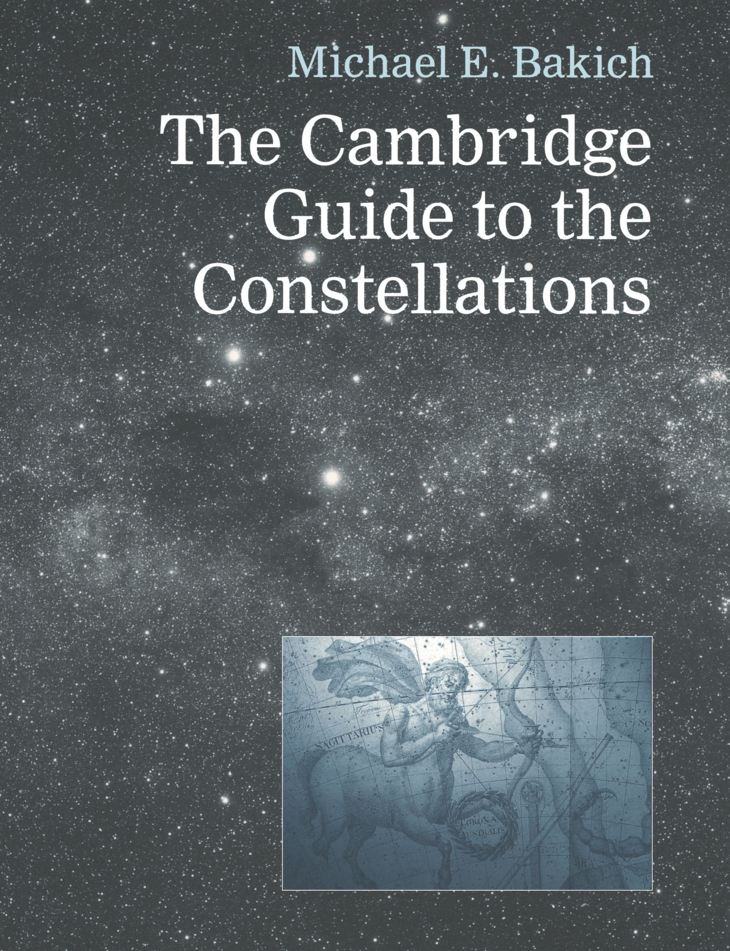 book cover for the cambridge guide to the constellations by michael e bakich